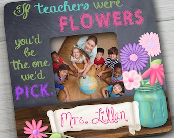 PHOTO FRAME Teacher Flowers Saying Picture Frame for Teacher Great End of the School Year Gift PF0065