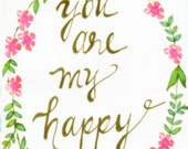 You are my Happy Print, Pink Flowers, Girls Room Art, Handlettered Nursery Art, Wall Decor, Flowers, Vines