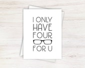 I Only Have Four Eyes For You Typography Love Card