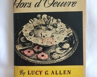 Vintage 1941 A Book Of Hors d'Oeuvres By Lucy Grace Allen