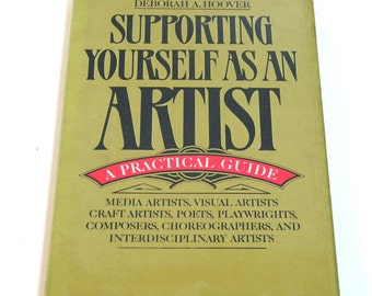 Supporting Yourself As An Artist By Deborah A. Hoover
