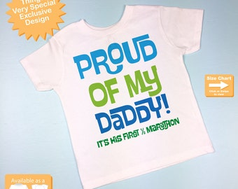 Proud of my Daddy, It's his first 1/2 marathon tee shirt or Onesie for boys. (04152015c)