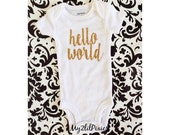 Hello World Onesie , Newborn baby Girl Onesie , Take Home Outfit, Onesie, Newborn Onesie ,Baby Clothing, Baby Shirt, Gold Glitter Onesie