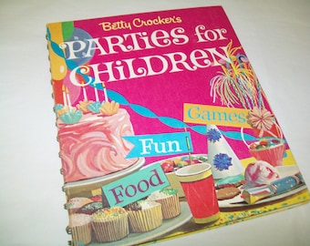 Betty Crocker's Parties for Children, 1960s, party planning