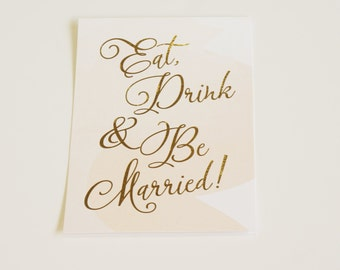 Eat Drink and Be Married, Gold Foil, Wedding Sign, Bar Sign, Cocktail Sign, Watercolor Wedding Sign, Blush Wedding Sign, Peach Wedding