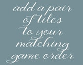 Add a Pair of Tiles to Your Matching Game Order