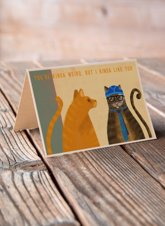 You're Kinda Weird But I Kinda Like You - Valentines, Anniversary, Wedding, Engagement Card
