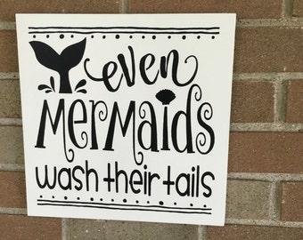 "Even Mermaids Wash Their Tails/Bathroom Sign/Mermaid Bathroom Decor/Beach Nautical Sign/Children's Bathroom Sign/DAWNSPAINTING/12""x 12"""