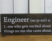 Engineer's Sign/Definition/one who gets excited about things no one else cares about/shelf sitter/Graduation Gift/Wood Sign/Office