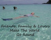 Friends, Family & Lovers Make the World Go Round, With Swimmer - Digital Download