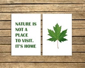 Nature Print , Instant Download Nature Print , Printable Art , Nature is Not a Place to Visit it's Home Print