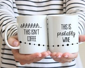 Shhh This Isn't Coffee - This Is Probably Wine… Coffe Mug / Cup