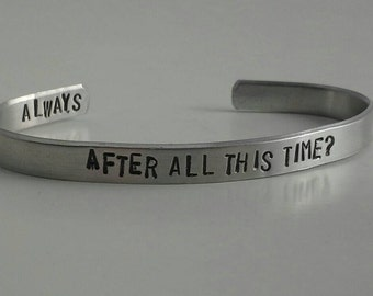 After All This Time? Always - Hidden Message - Stamped Bracelet