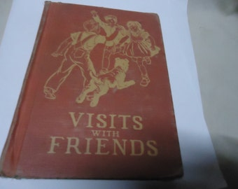 Vintage 1944 Visits With Friends Hardback Childrens Book, collectable, library