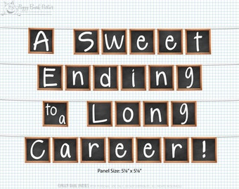 A Sweet Ending to a Long Career Banner : Teacher Retirement Party Decoration | Chalkboard | DIY Printable | Digital File - Instant Download