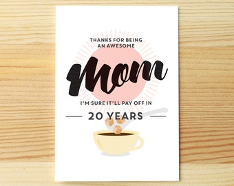 Awesome Mom, 20 years to pay off