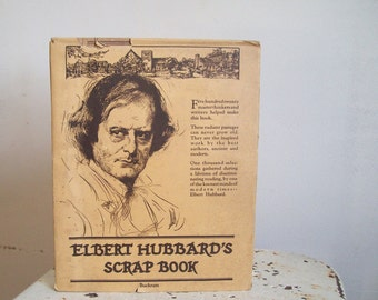 Antique book Elbert Hubbards Scrapbook 1923 bound cover 1928 edition with dust jacket great condition Roycrofters Arts and Crafts pioneer