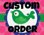 Custom order for Becky H -- needs before Aug 12