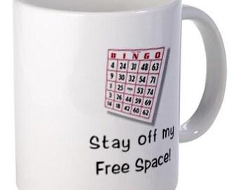 Stay Off My Free Space Bingo Fan 11oz Ceramic Coffee Cup Mug