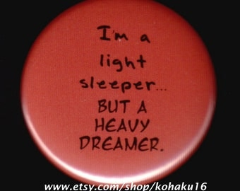 Light Sleeper Heavy Dreamer Button