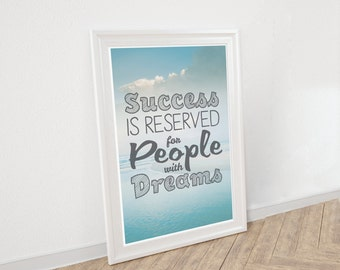 Success is Reserved...with Dreams // Demotivational Quote and Typographic Print // Satirical and Sarcastic Inspirational Quote Art Print