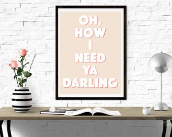 Oh, How I Need Ya Darling - Instant Download Art Work, Pretty Typography - PRINTABLE Digital