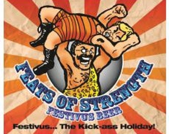 Festivus for the Rest of Us - Feats of Strength Beer Labels