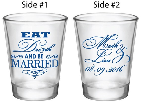 Shot glasses eat drink and be married custom personalized wedding