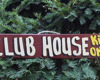 CLUB HOUSE Kids ONLY - Country Primitive Rustic Wood Handmade Kids Sign Plaque