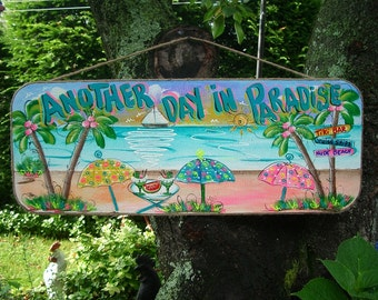 ANOTHER DAY In PARADISE  - Tropical Paradise Whimsical Wall Art Pool Patio Beach House Hot Tub Tiki Bar Hut Parrothead Handmade Wood Sign