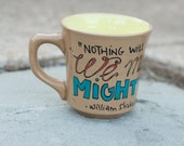 """William Shakespeare """"We must dare mighty things"""" Small, rustic brown mug with varied, hand painted typography"""