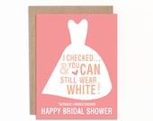 Funny Bridal Shower Card, Greeting Card for Bridal Shower, I Checked and You Can Still Wear White, Card for Her, with Premium Kraft Envelope