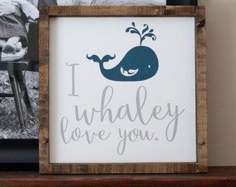 "I whaley love you | Wood Sign (approx. 12.25"" x 12.25"")"