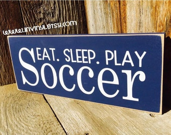 EAT Sleep Play SOCCER- Sport FUNDRAISER sign wood home decor board with vinyl lettering, soccer girl, sports teams, coaches gift, soccer mom