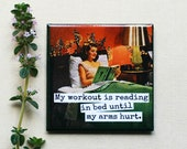 Magnet #59 - Vintage Woman - My Workout Is Reading In Bed Until My Arms Hurt - Funny Vintage Fun