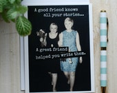 Card #350 - A Good Friend Knows All Your Stories...  A Great Friend Helped You Write Them - Blank Inside Friendship Greeting
