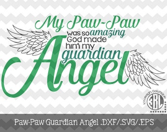 My Paw-Paw- My Guardian Angel INSTANT DOWNLOAD in .dxf/.svg/.eps for use with programs such as Silhouette Studio and Cricut Design Space