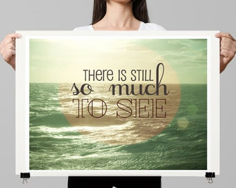 """Photo gifts,Travel photography, typography, travel quote, travel art print - """"There Is Still So Much To See"""""""