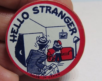 "1940's Vintage  Comical Risque Pinback Button That Reads "" Hello Stranger"""