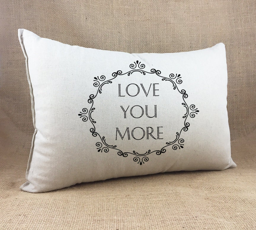 Decorative Love Pillow : Love You More Home Decor Pillow Wedding Pillow Love Pillow