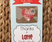 Thanks a Latte Valentine  - Printable {Teacher  Appreciation Gift} Gift card holder