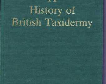 Rare History of British Taxidermy Book 1987 Signed Bird Animal Ornithology Victoriana Nature