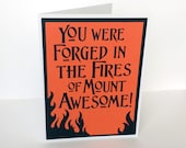 You were forged in the fires of mount Awesome- Orange and Black Card- Cut out flames Lord of the Rings / Hobbit Inspired -Blank inside