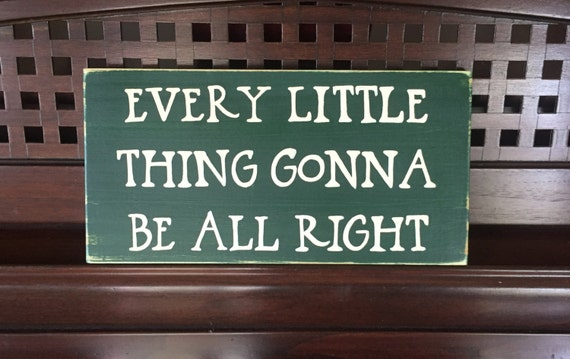 Every Little Thing Gonna Be All Right Bob Marley Song Quote Sign Plaque Hand Painted DON'T WORRY Wooden You Pick Color