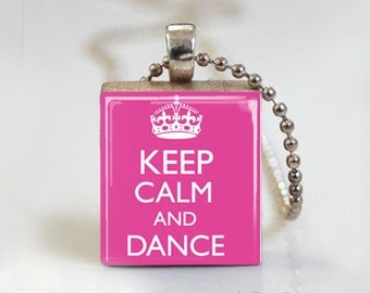 Keep Calm and Dance - Scrabble Tile Pendant - Free Ball Chain or Key Ring