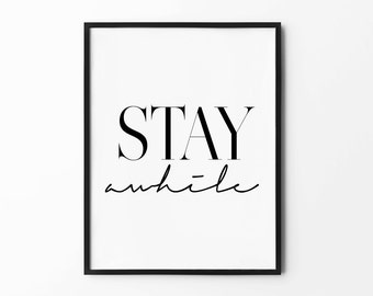 Stay Awhile Print, Handwritten Wall Art, Black and White, Home Decor Poster, Love Quote, Scandinavian