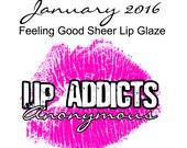 January 2016 Lip Addicts Anonymous - Feeling Good Sheer Lip Glaze