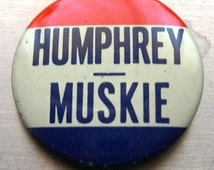 "1968 Humphrey Muskie Political Campaign Button Pin 1 1 /8"" Red White Blue Metal"