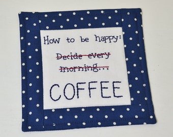 Funny Coffee Coaster - Coffee Lover Mug Rug - Hand Embroidery - How to Be Happy - Teacher Thank You Gift - Navy Blue Polka Dot