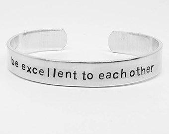 be excellent to each other:Bill and Ted's Excellent adventure cuff bracelet